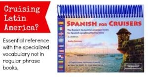 Headed to Spanish-speaking countries? You need this book -- specialized vocabulary you won't find elsewhere, arranged by cruising situation.