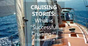 What is being a success at cruising? Jaye Linder tackles that question as friends have changed their plans and feel somewhat apologetic.