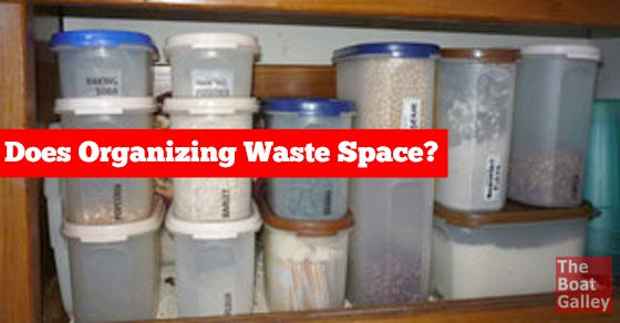 Is it worth the empty space between bins (not to mention the space the containers themselves take up) to organize the galley when you've got so little space to begin with?