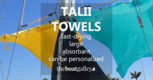 Fast-drying towels are a must on a boat, and TaLii towels are wonderful in that regard. Bonus: they can be laser embroidered with your boat name or logo!