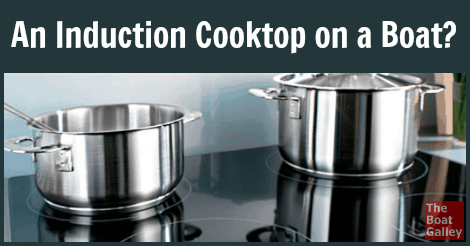 An induction cooktop on a boat for Induction oven pros and cons