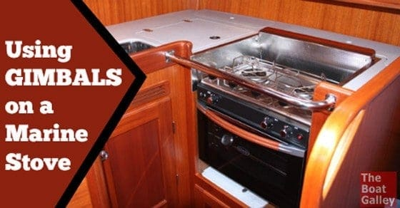Using Stove Gimbals The Boat Galley