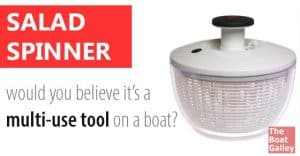 Whether you're washing greens and other veggies, or want to thoroughly drain canned or cooked veggies or even pasta, or need a strainer or bowl, a salad spinner can be a great multi-use tool in the galley!