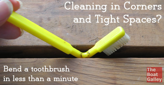 How do you get gunk out of various nooks and crannies in the galley, around fiddles and other tight spaces? Make your own perfect tool out of an old toothbrush!